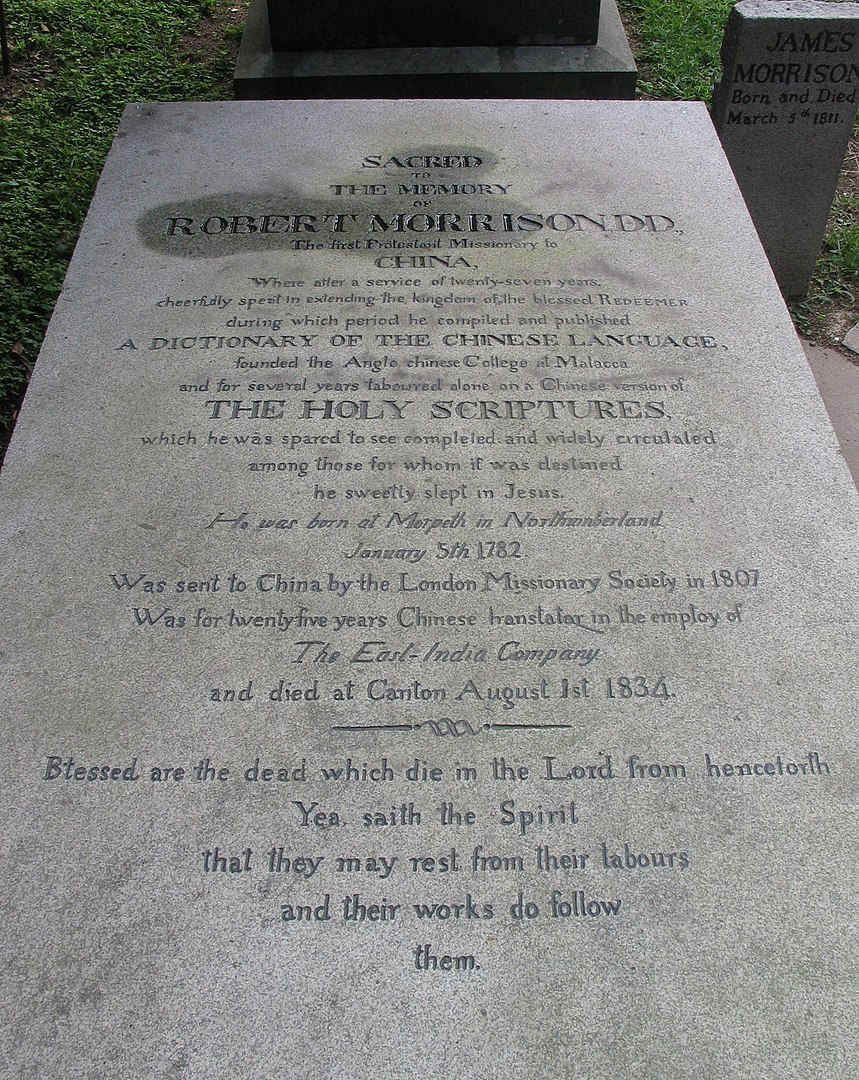 The gravestone of Robert Morrison (5 January 1782 – 1 August 1834), the first Protestant missionary in China, in the Old Protestant Cemetery in Macau. Wikipedia Commons